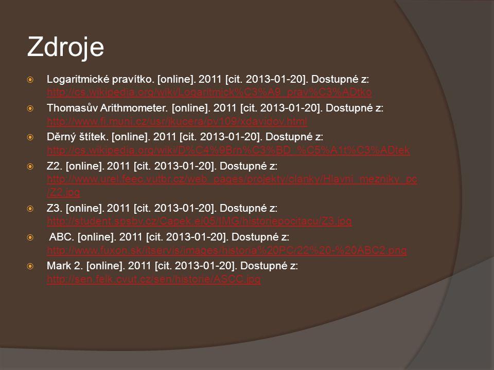 Zdroje Logaritmické pravítko. [online]. 2011 [cit. 2013-01-20]. Dostupné z: http://cs.wikipedia.org/wiki/Logaritmick%C3%A9_prav%C3%ADtko.